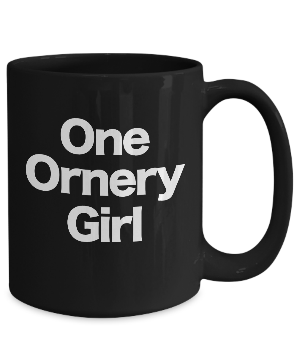 One-Ornery-Girl-Mug-Black-Coffee-Cup-Funny-Gift-for-Mom-Sister-Girlfriend miniature 5