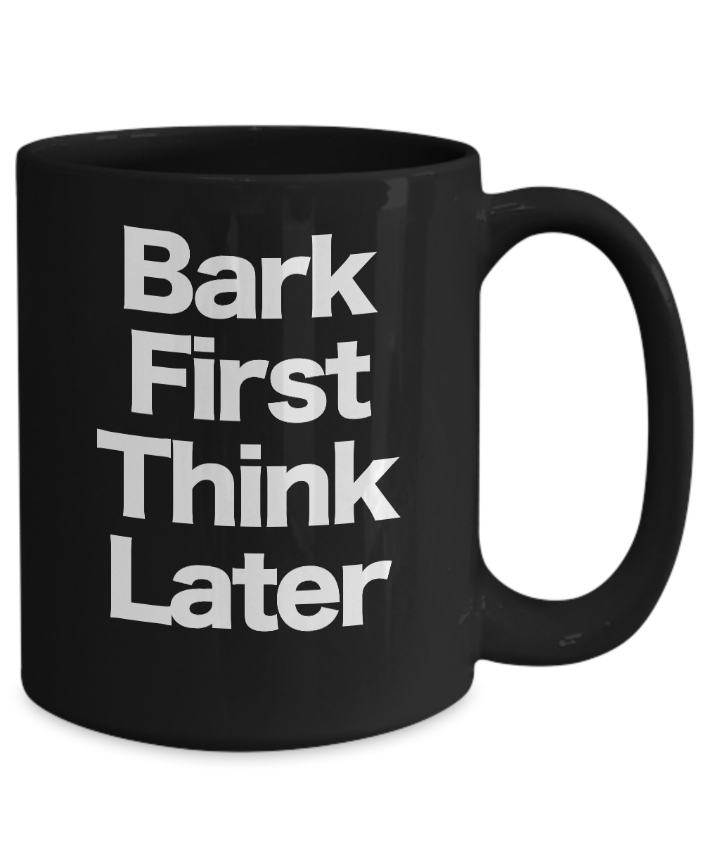 miniature 5 - Bark Frist Think Later Mug Black Coffee Cup Funny Gift for Dog Mom Dad Owner