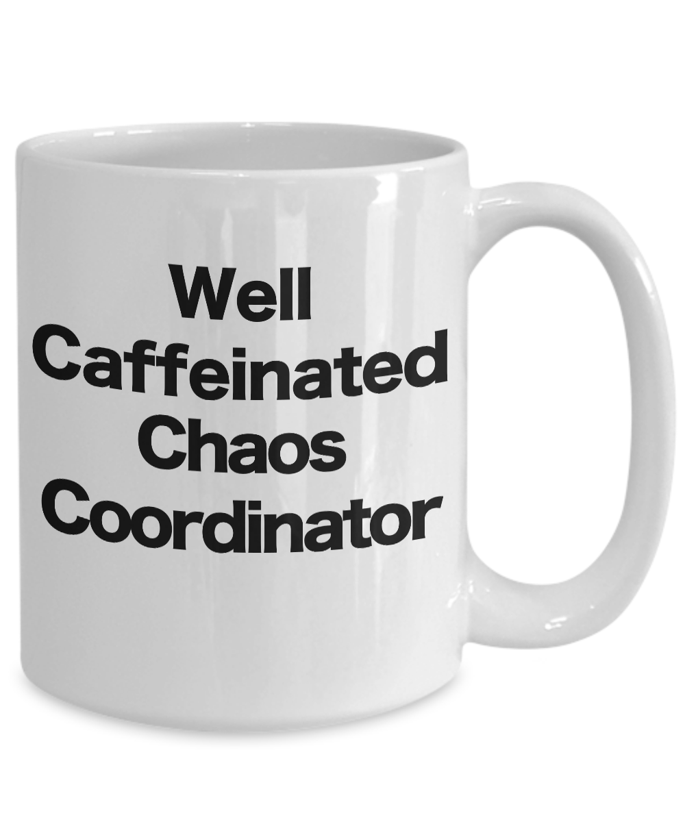 Chaos-Coordinator-Mug-White-Coffee-Cup-Funny-Gift-for-Mom-Professional-Fuel miniature 5