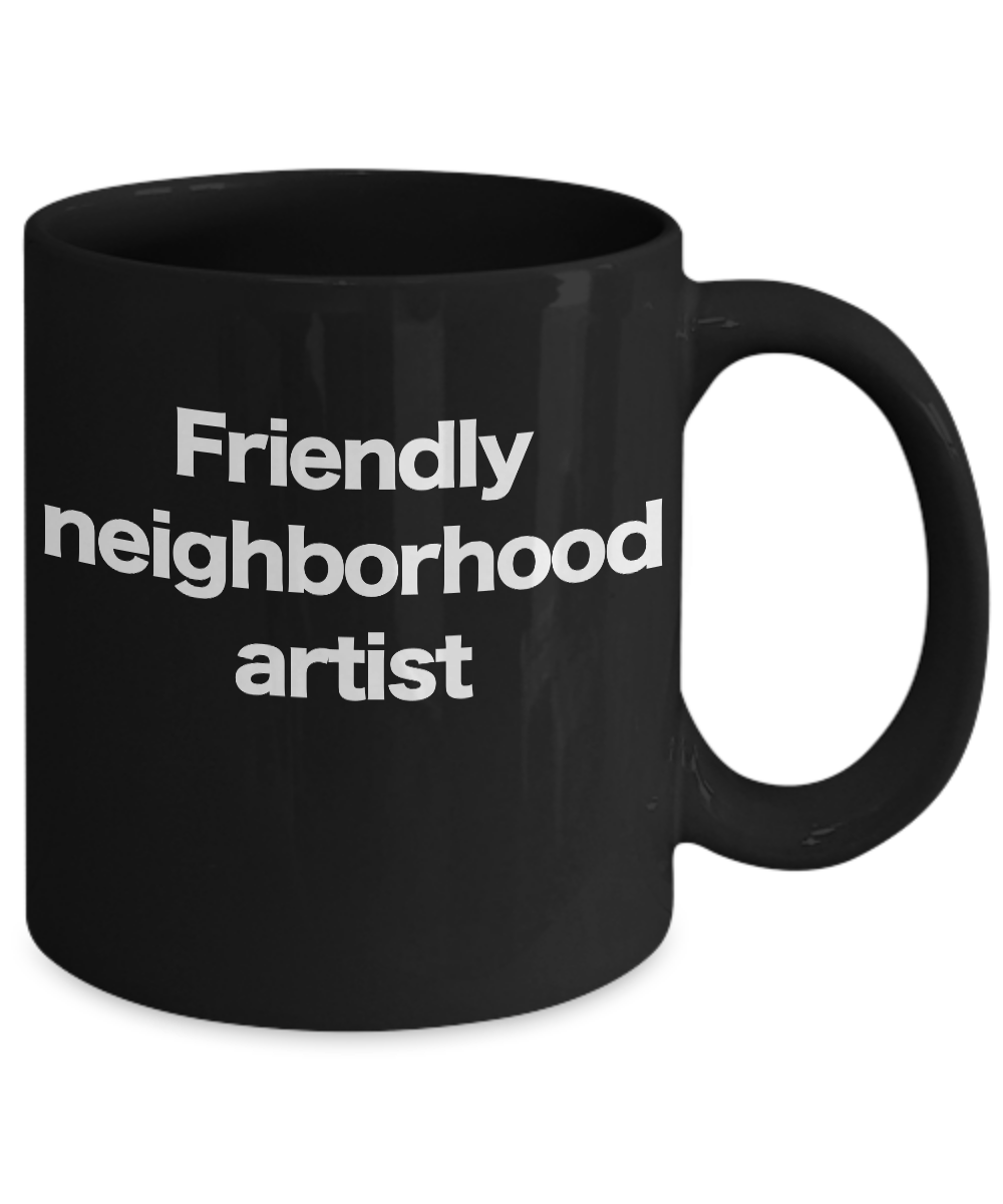 Artist-Mug-Black-Coffee-Cup-Funny-Gift-for-Friendly-Neighborhood-Starving-Art miniature 3