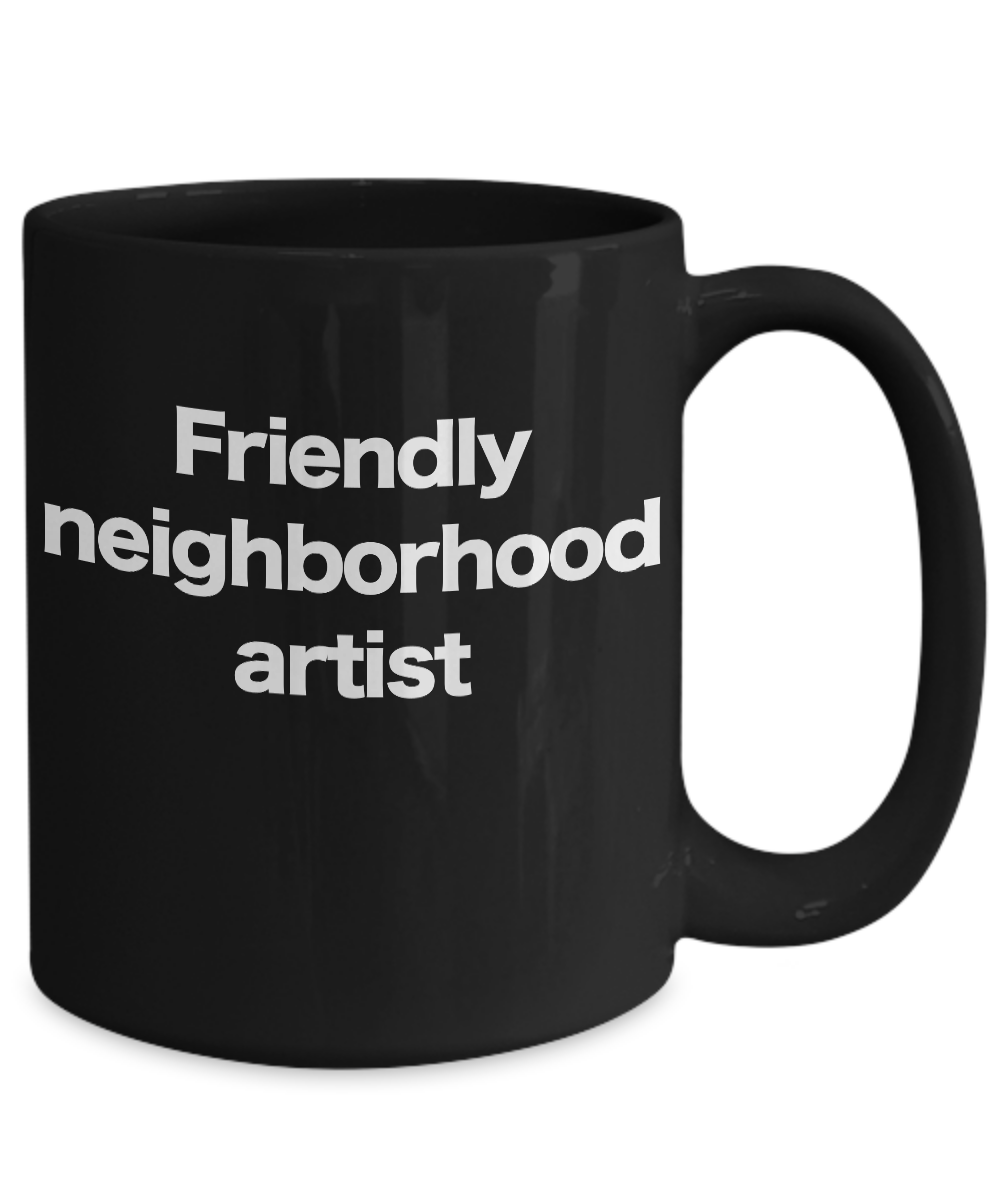 Artist-Mug-Black-Coffee-Cup-Funny-Gift-for-Friendly-Neighborhood-Starving-Art miniature 5