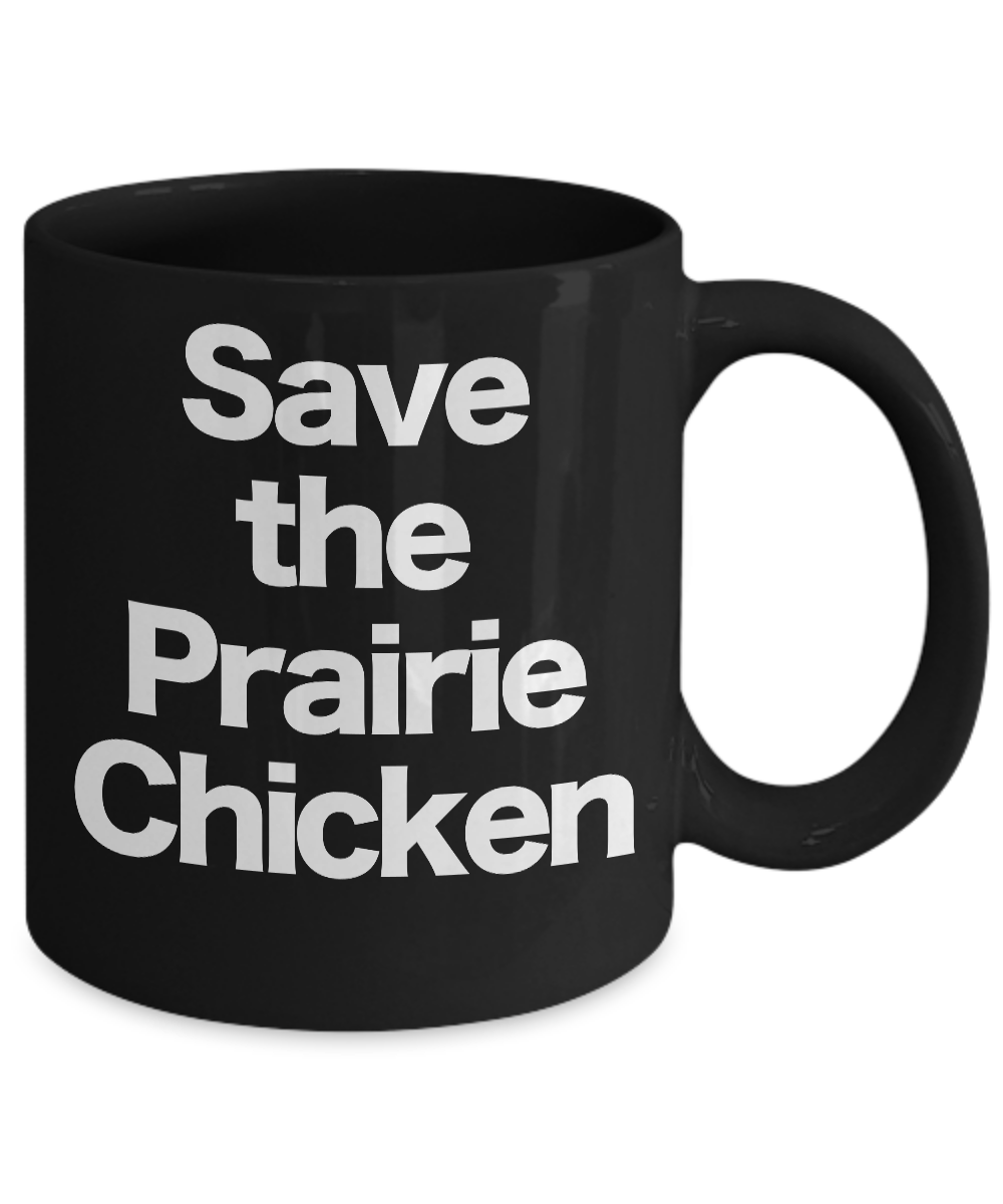 Save-the-Prairie-Chicken-Mug-Black-Coffee-Cup-Funny-Gift-for-Western-South-West miniature 3