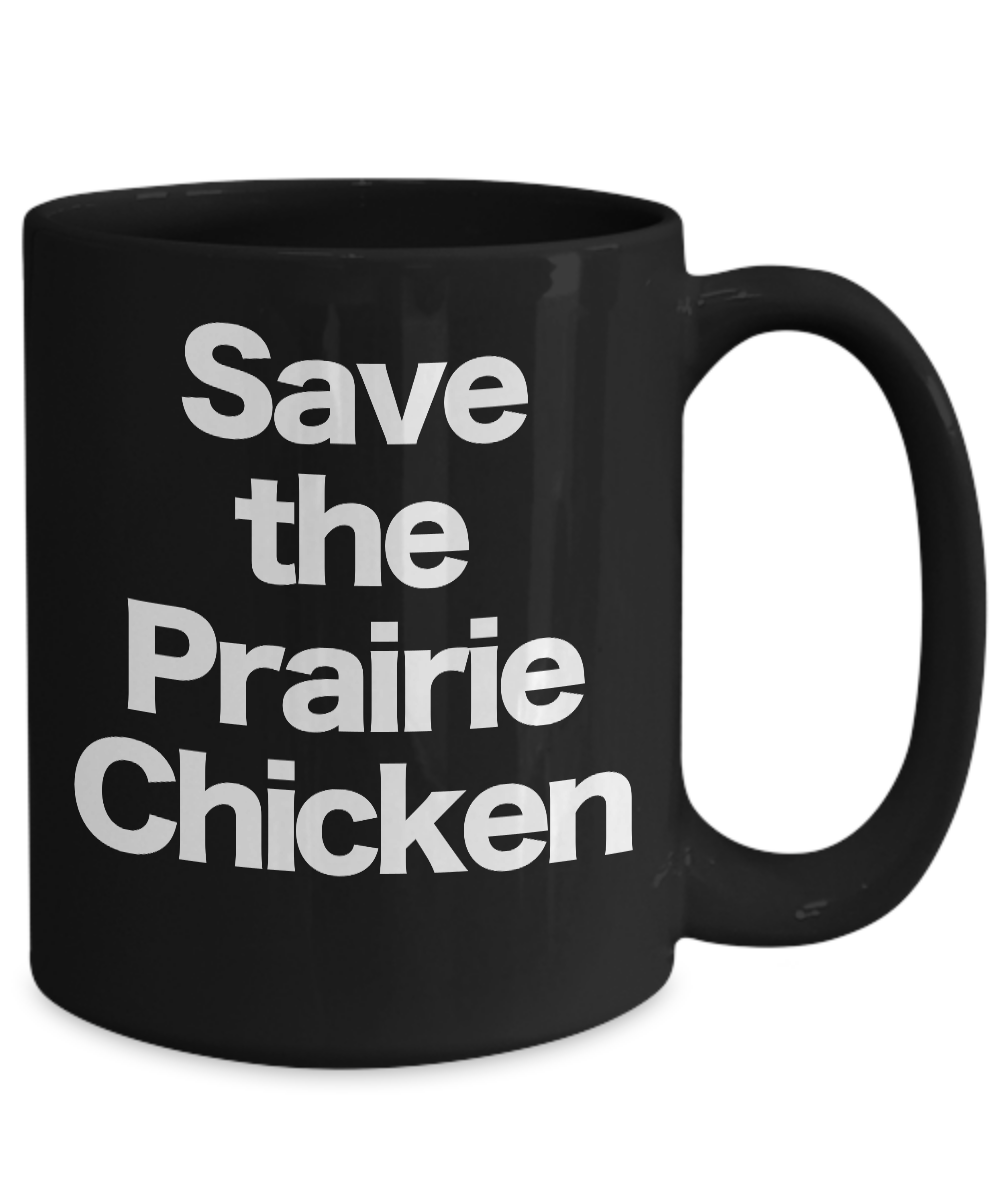 Save-the-Prairie-Chicken-Mug-Black-Coffee-Cup-Funny-Gift-for-Western-South-West miniature 5