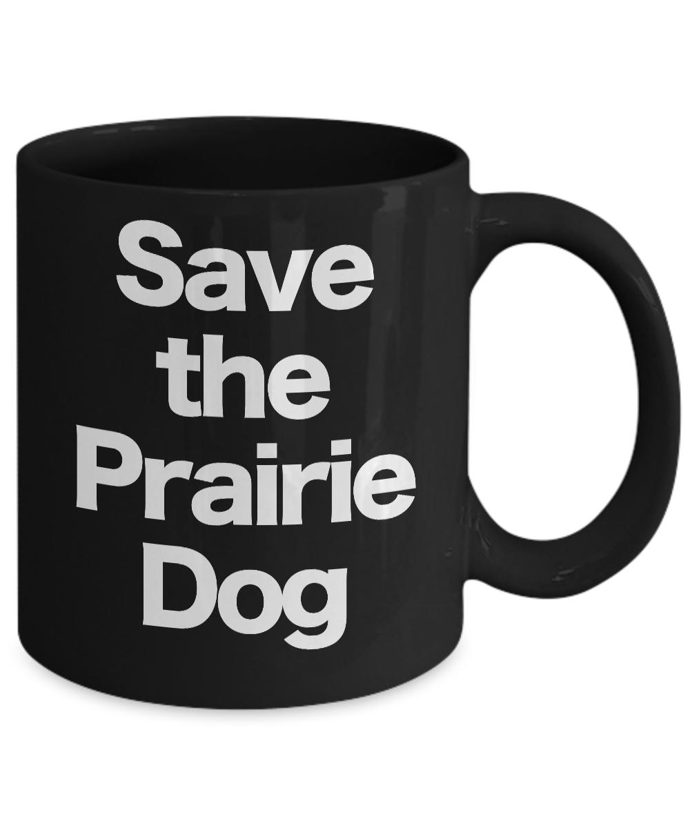 Save-the-Prairie-Dog-Mug-Black-Coffee-Cup-Funny-Gift-Rancher-Farmer-Cattleman miniature 3