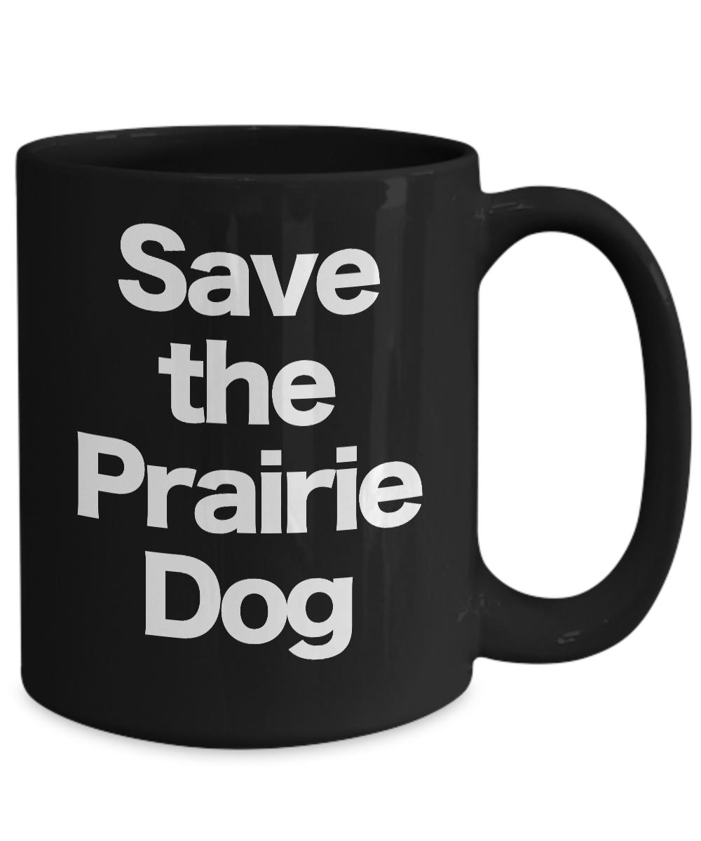 Save-the-Prairie-Dog-Mug-Black-Coffee-Cup-Funny-Gift-Rancher-Farmer-Cattleman miniature 5