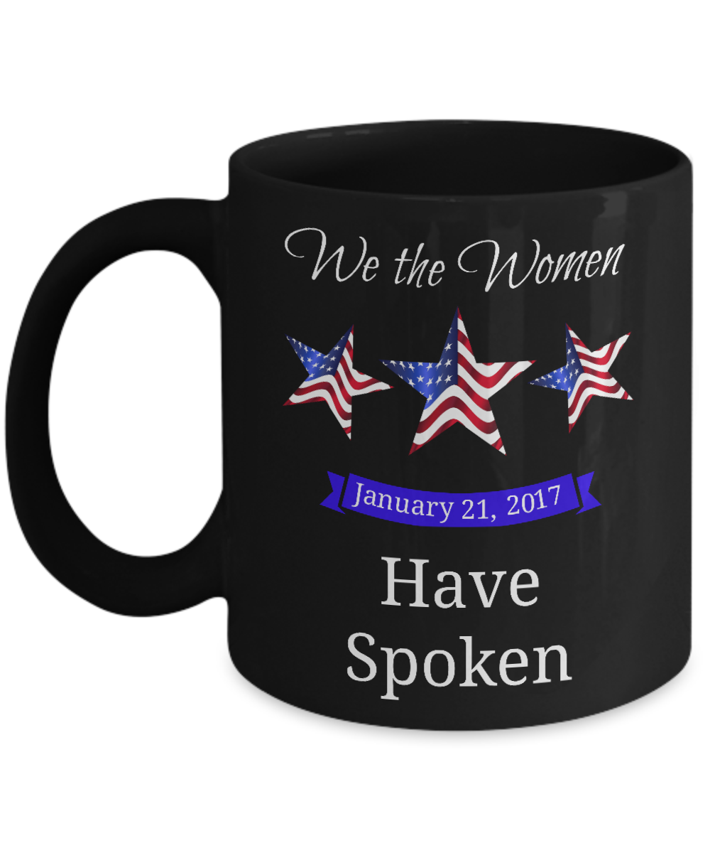We the Women Have Spoken Black Coffee Mug