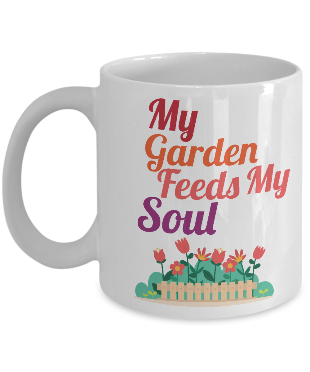 My garden feeds my soul gardening coffee mug 11 oz for Gardening gifts for men
