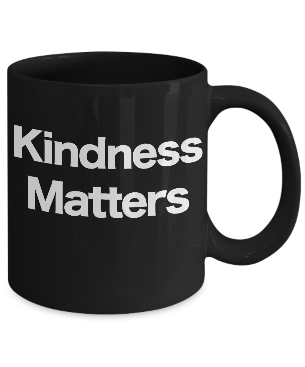 Kindness-Matters-Mug-Black-Coffee-Cup-Gift-for-Peaceful-Inspirational-Human-Love miniature 3