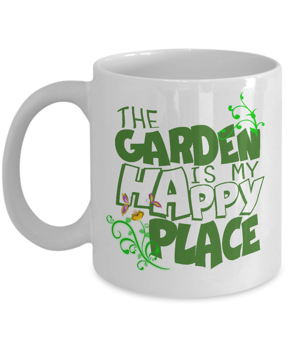 The garden is my happy place gardening coffee mug 11 oz for Gardening gifts for men