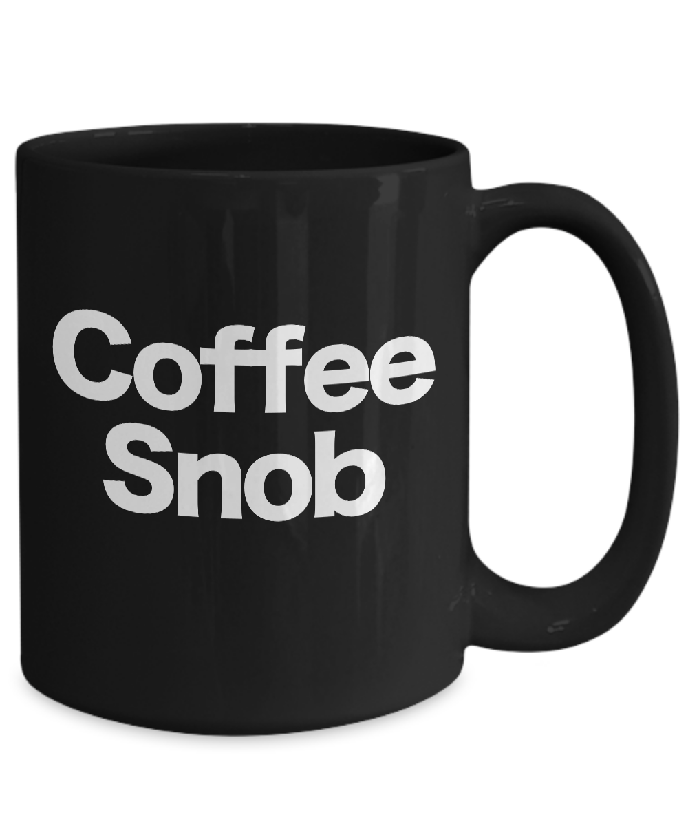 Coffee-Snob-Mug-Black-Coffee-Cup-Funny-Gift-for-Barista-Gourmet-Connoisseur miniature 5