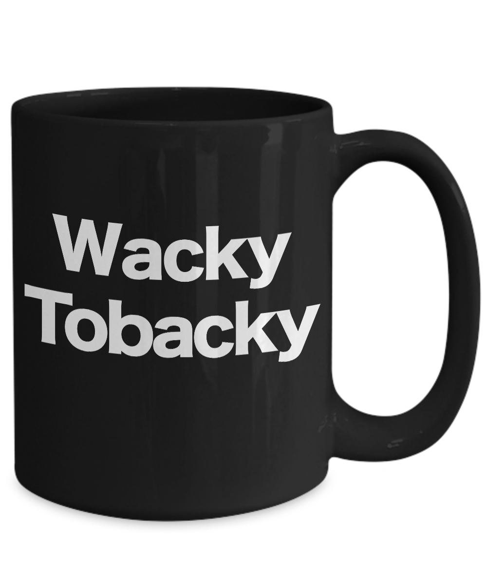 Wacky-Tobacky-Mug-Black-Coffee-Cup-Funny-Gift-for-Musician-Pot-Weed-Smoker miniature 5