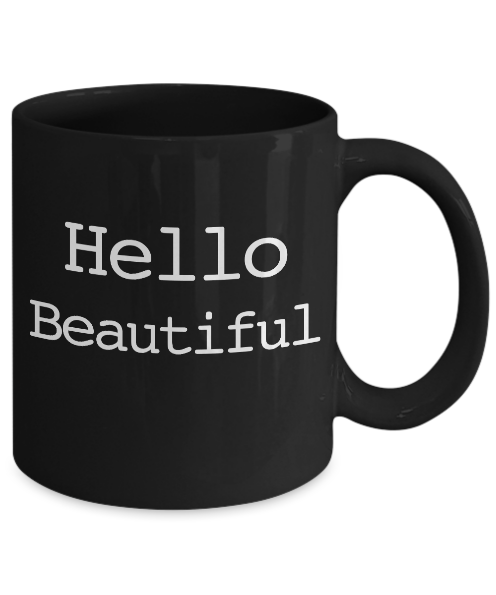 miniature 3 - Hello Beautiful Mug Black Coffee Cup Funny Gift for Morning Disaster Gift Mom