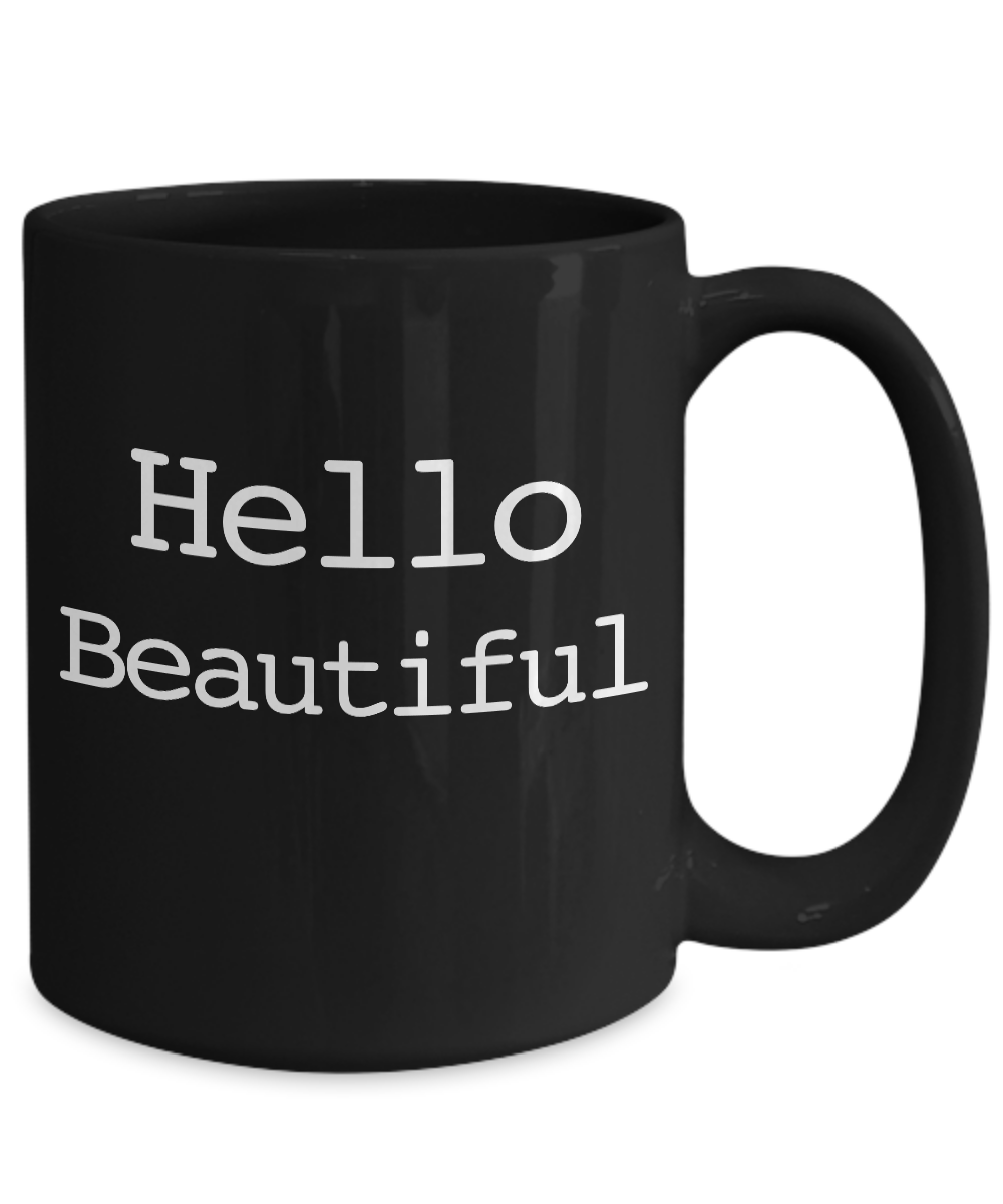 miniature 5 - Hello Beautiful Mug Black Coffee Cup Funny Gift for Morning Disaster Gift Mom