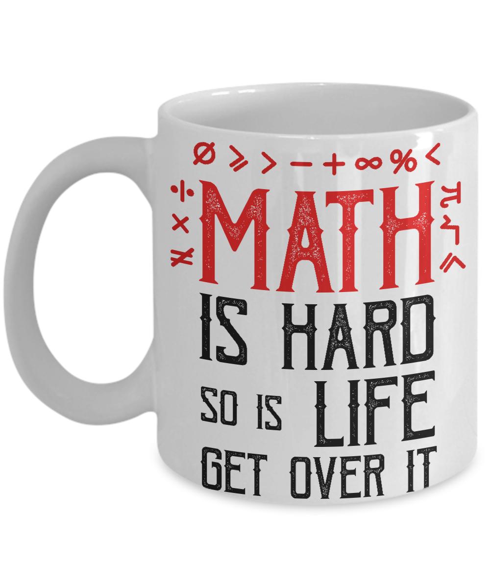 math is hard so is life get over it mug