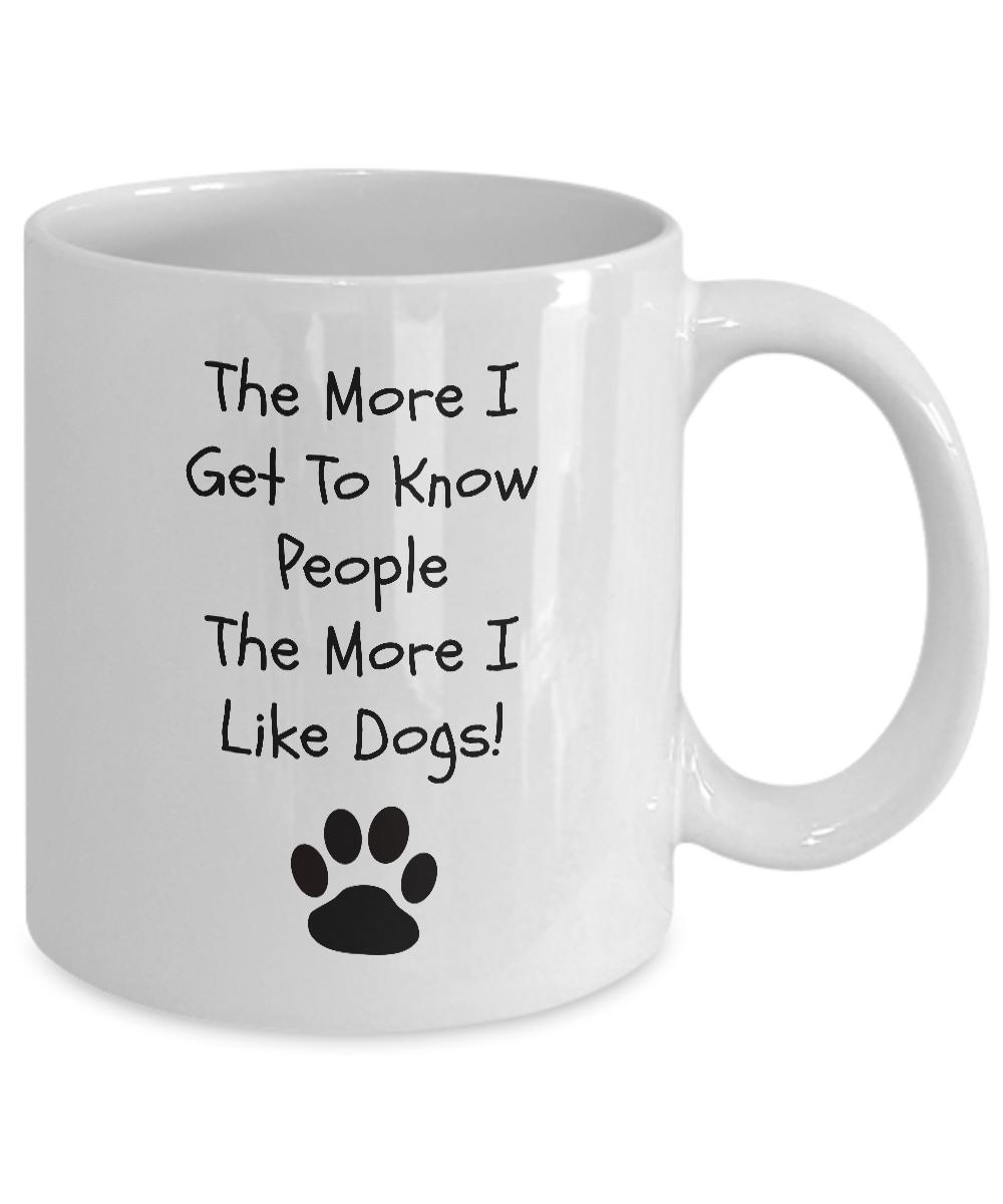 Know What I Like About People Dog Mug Dog Lover Mug Their Dogs