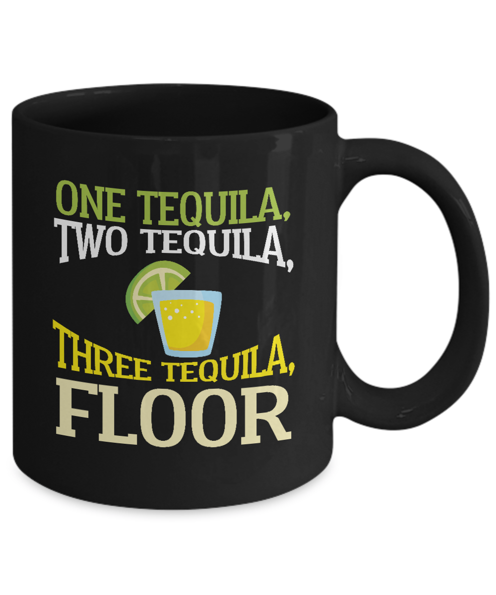 One tequila two tequila three tequila floor mug for 1 tequila 2 tequila 3 tequila floor lyrics