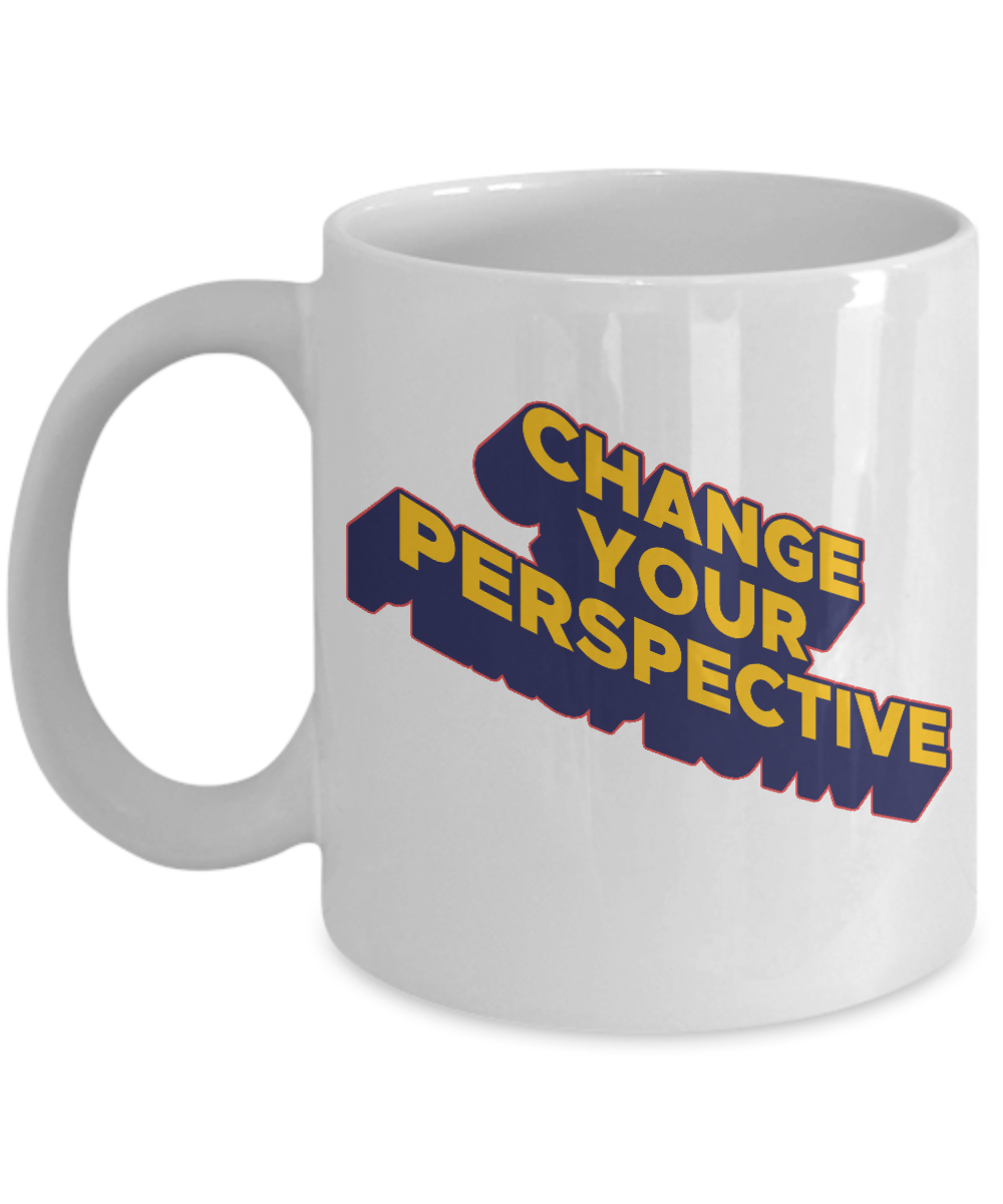 Change Your Perspective Home Office Coffee Mug Cup