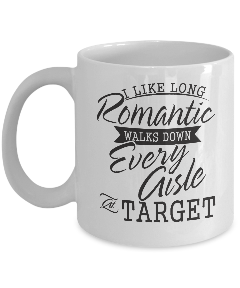 Emily Gift I Like Long Romantic Walks At Target Funny Coffee Mug