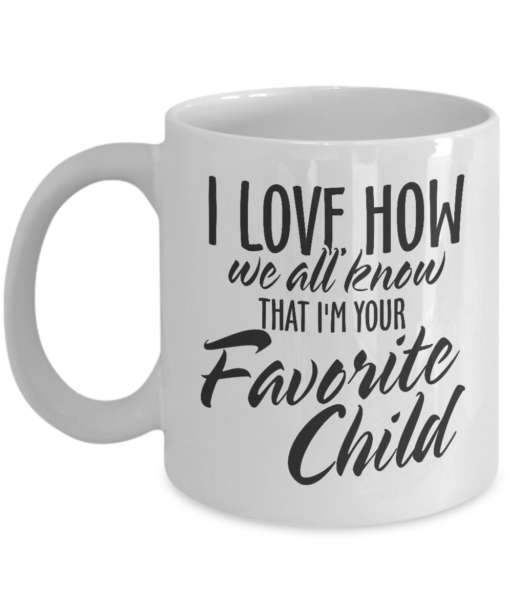 Emily Gift Got Me Tipsy Im Your Favorite Child Funny Coffee Mug