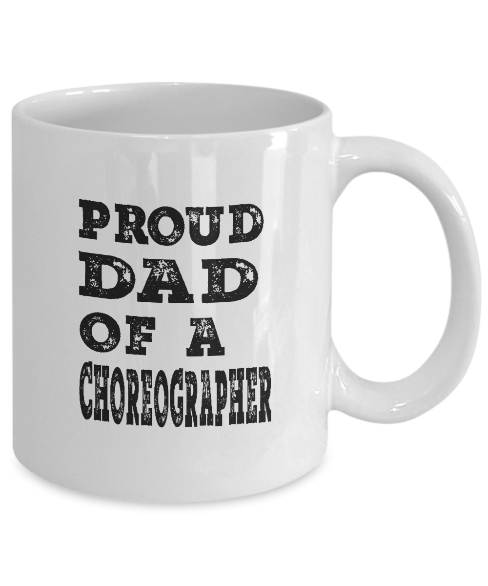 Mugs for dad from daughter proud dad of a choreographer for Creative gifts for dad from daughter