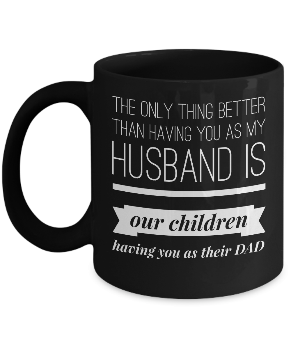 Only Thing Greater Than Being Husband Being Childrens Dad Gifts 15oz Coffee Mug
