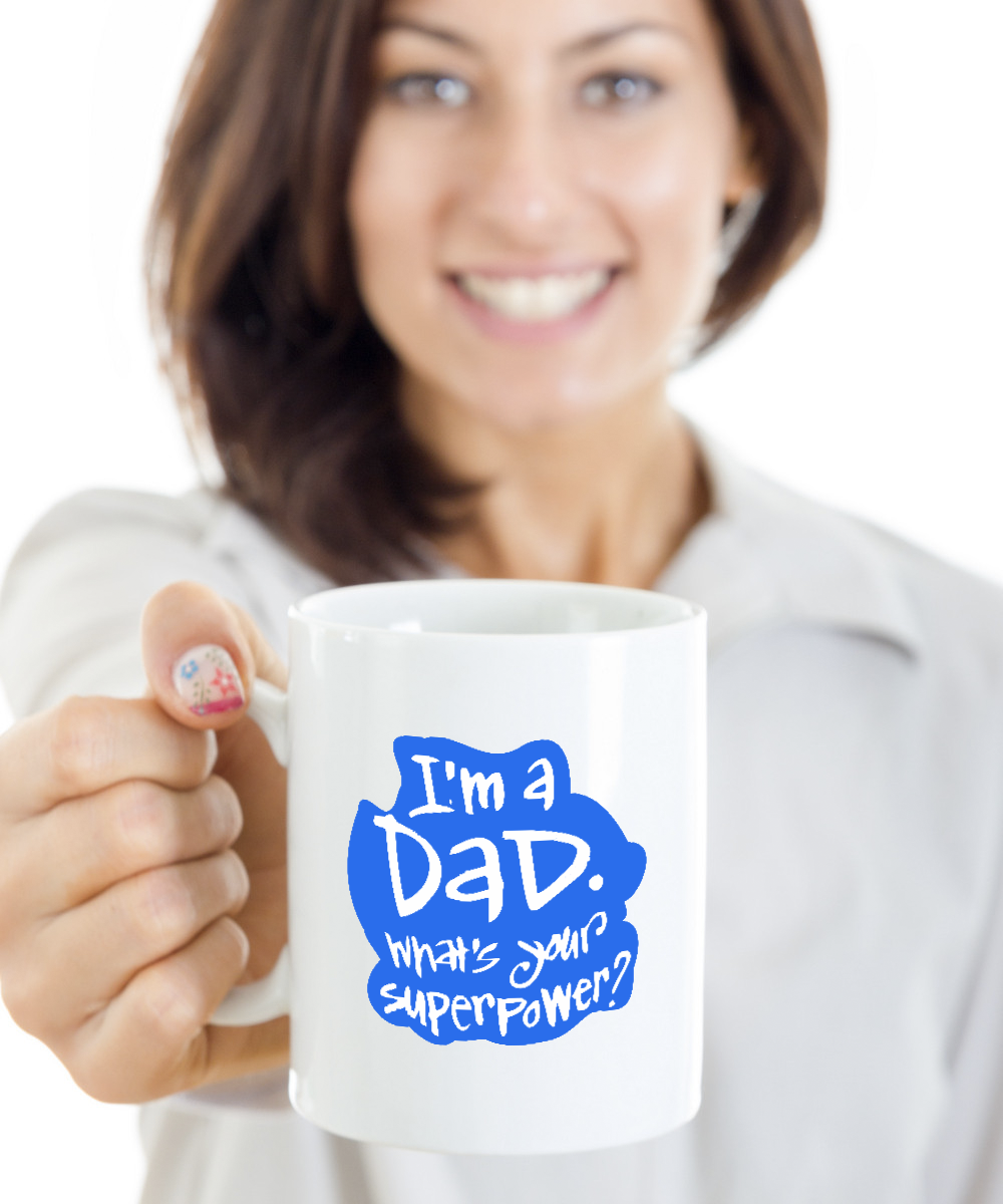 Father's Day Gift Coffee Mug I am Dad What's Your Super