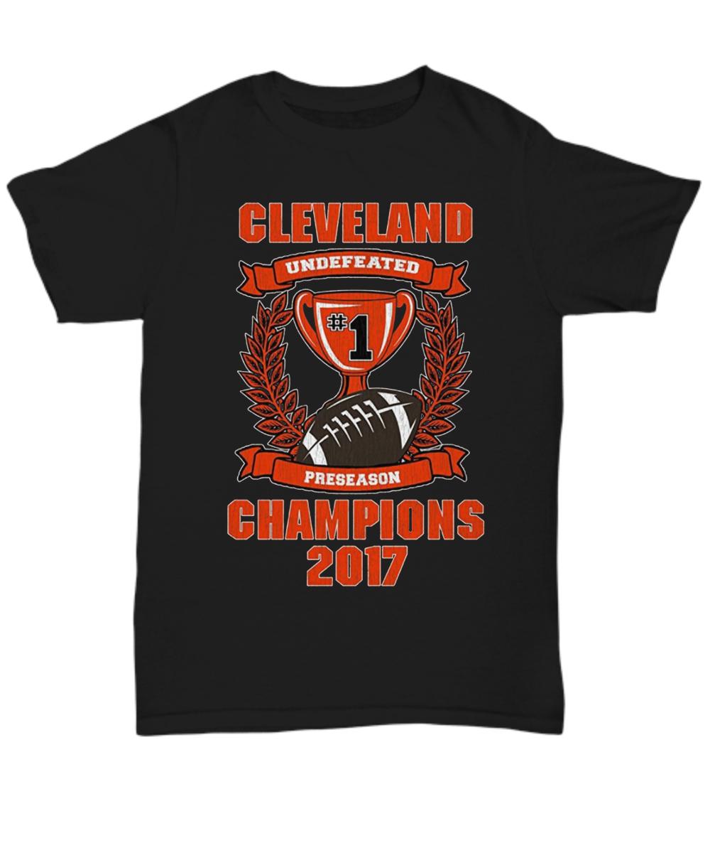 8c74e9c24828 Cleveland Football Undefeated 2017 Preseason Champions Shirt. Front