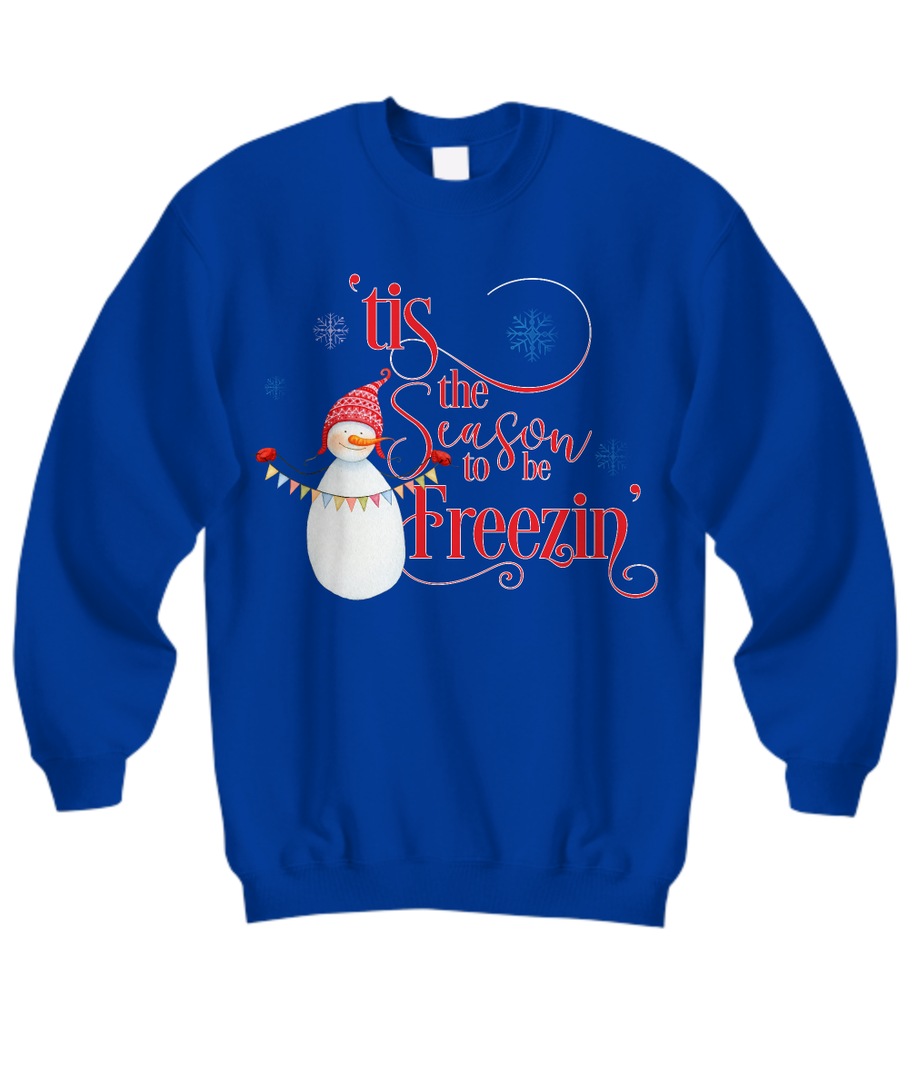 Funny Snowman Tis The Season To Be Freezin Long Sleeve Sweatshirt