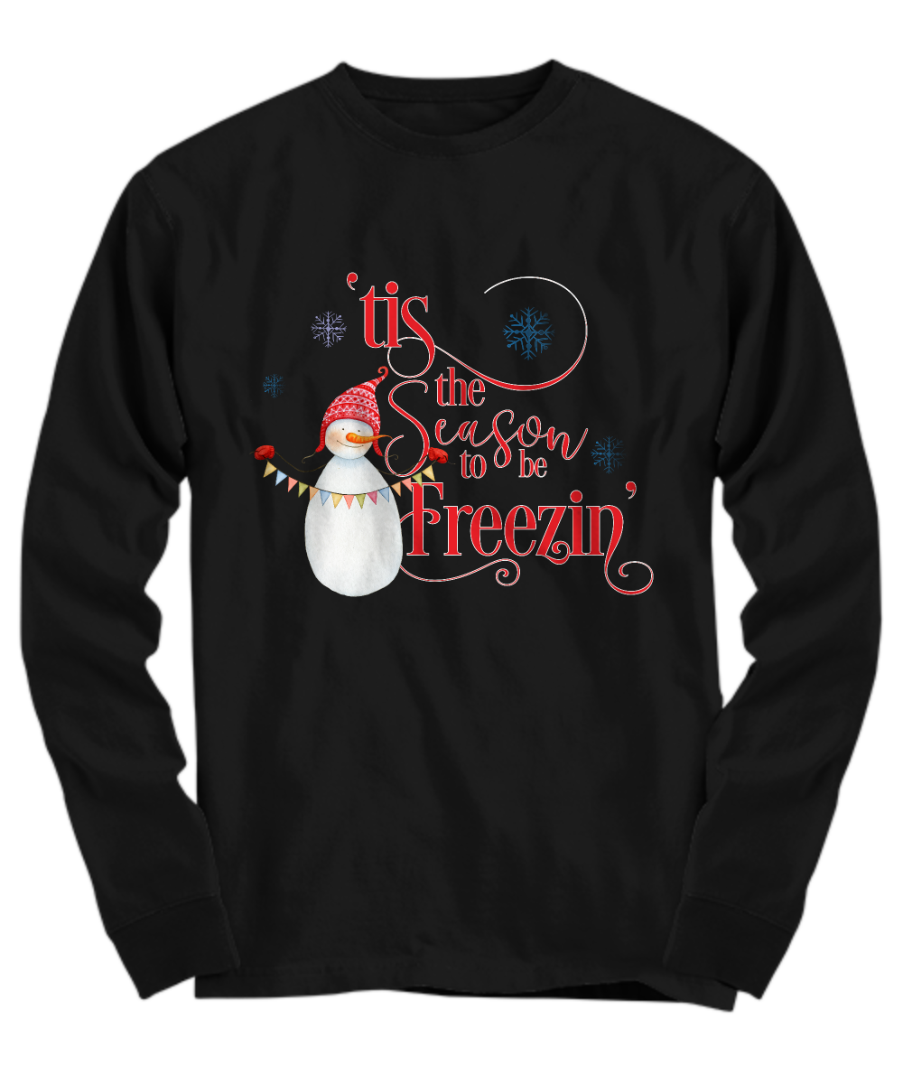 Funny Snowman Tis The Season To Be Freezin Long Sleeve Tee