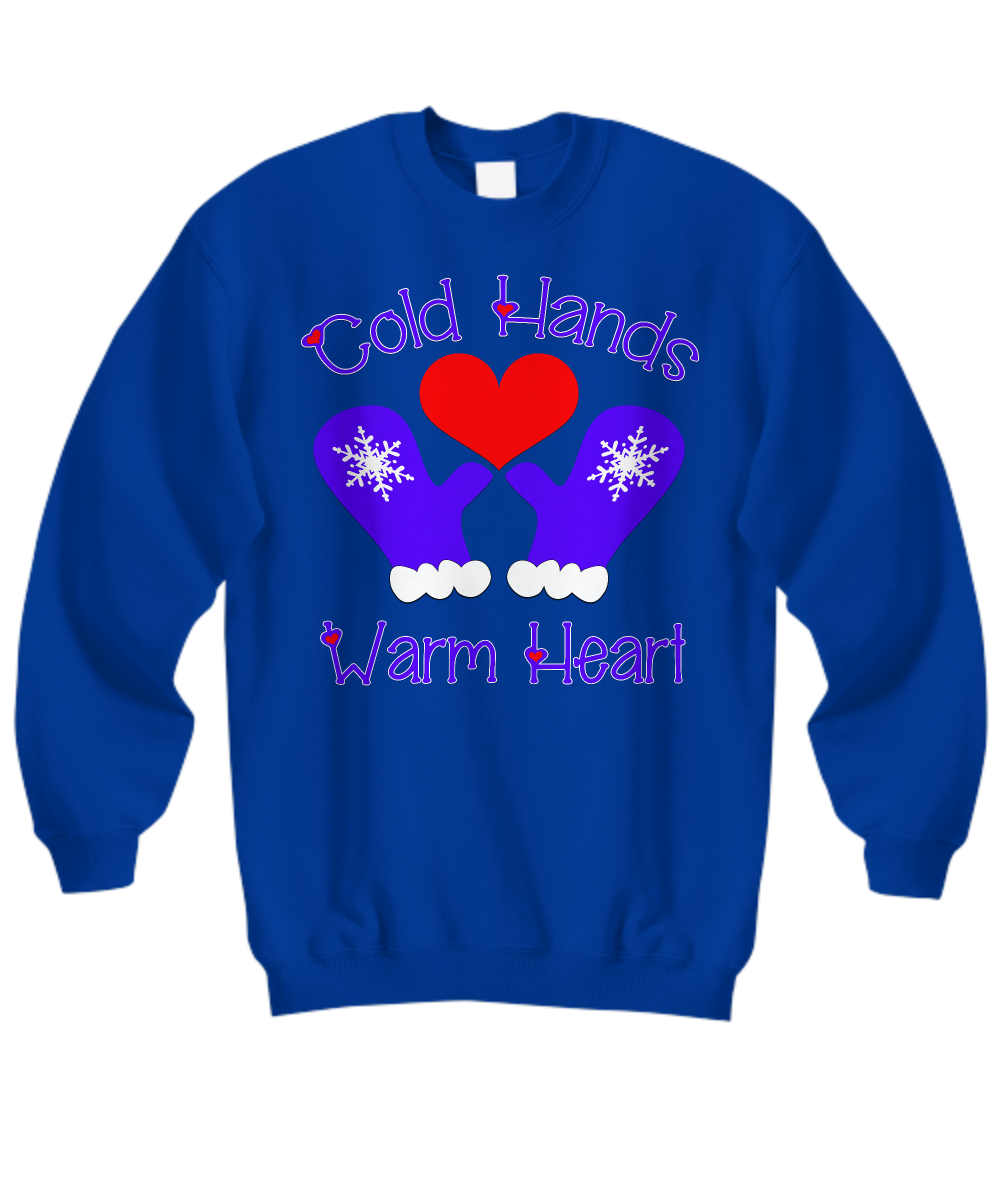 Fun Winter Cold Hands Warm Heart Sweatshirt