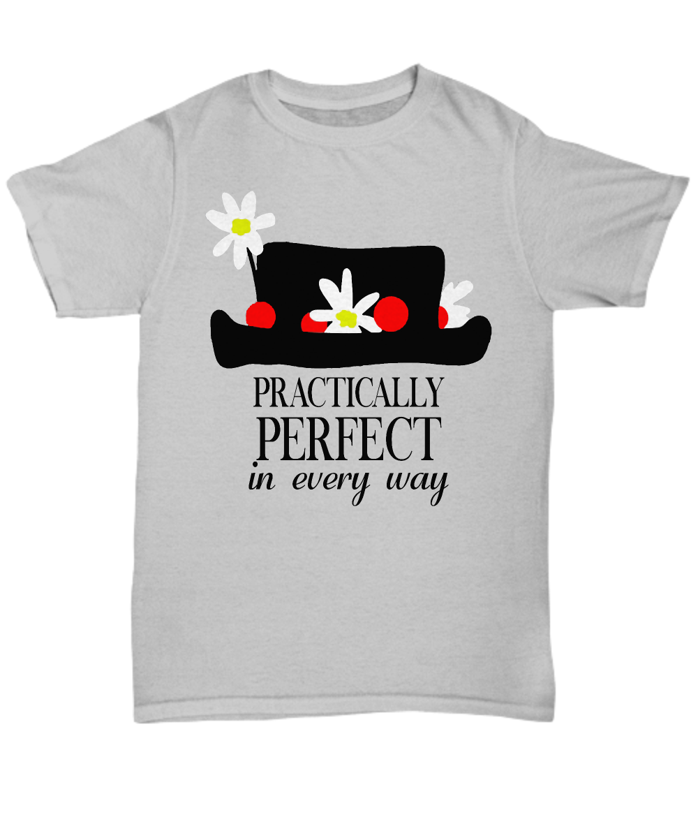 d1fe9a46 Mary Poppins hat practically perfect in every way grey shirt. Front