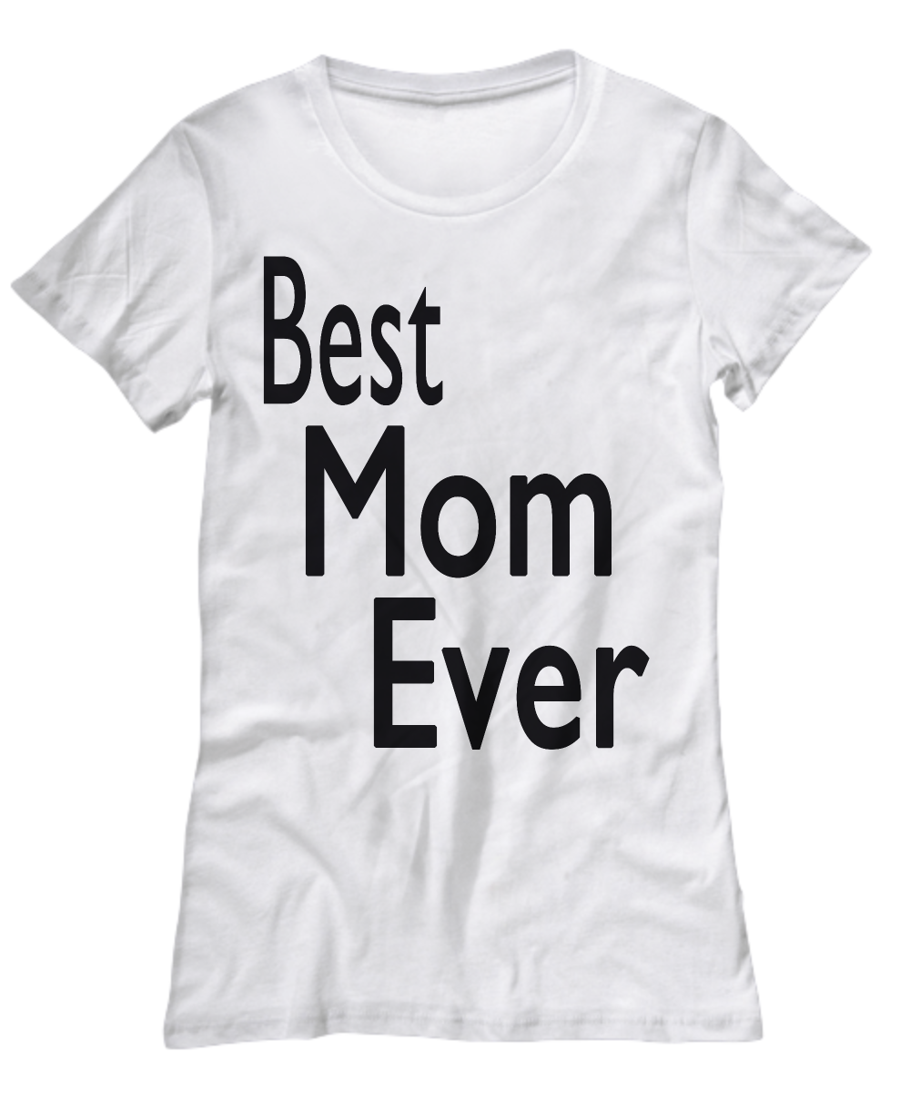 426815fd Best mom ever tee, gifts for mom, gifts for her, women apparel, women ...