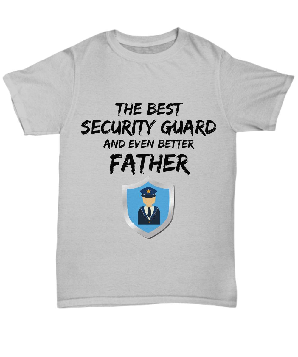 7f14da04 Security Guard Dad T-Shirt - Best Security Guard Father Ever Unisex ...