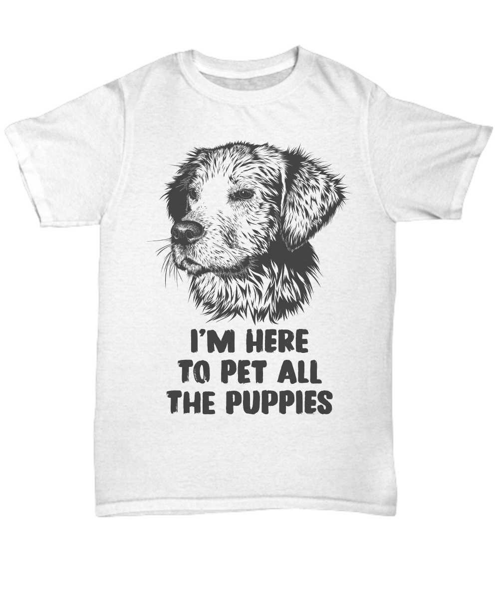 574a4bbcb545 I'm here to pet all the puppies Gift T-Shirt. Front