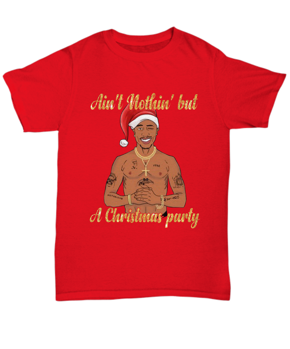 Where To Buy New Design Tupac Aint Nothin But A Christmas Party