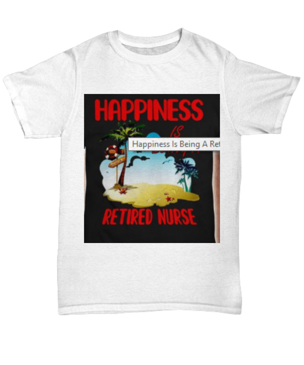 4ae627c1d Happiness Is Being A Retired Nurse Beach shirt