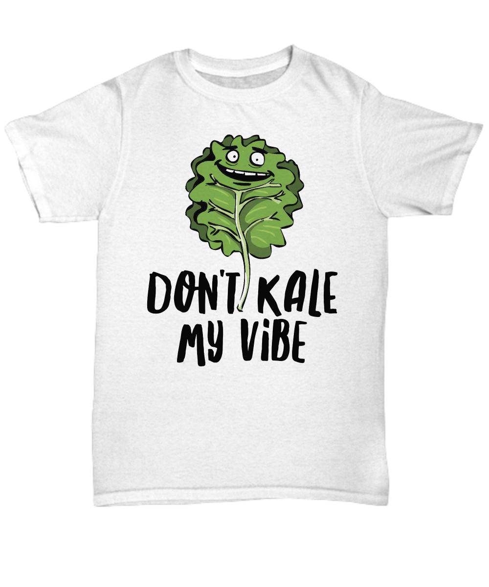 9d3bfda118 Funny Vegan Shirt - Vegetarian T - Shirt Don't Kale My Vibe By Live ...
