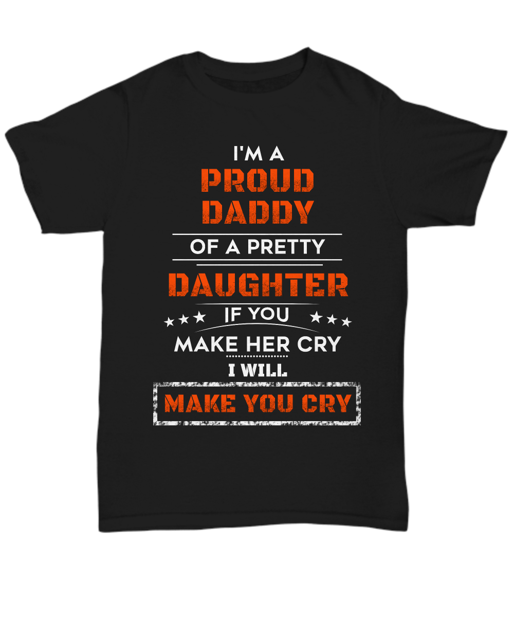 2413b03a I'm A Proud Daddy Of A Pretty Daughter - Tee. Front