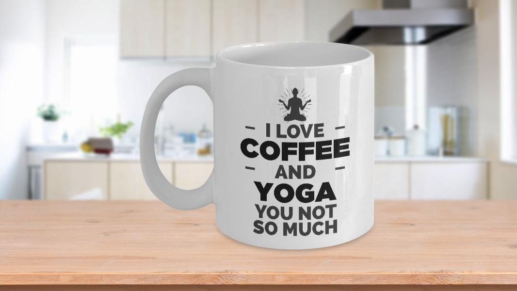 I Love Coffee And Yoga