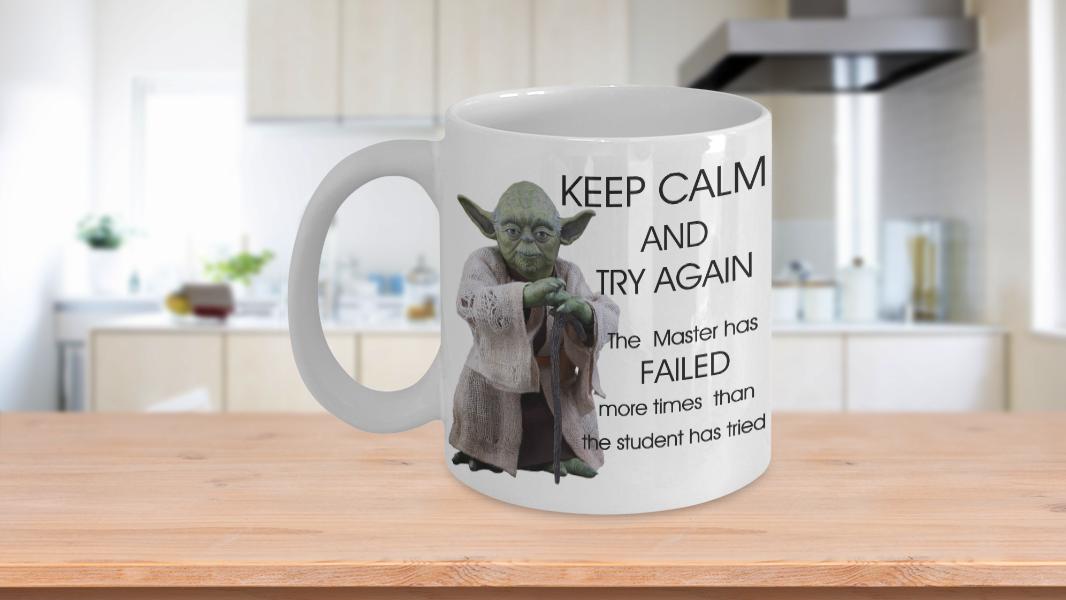 Keep Calm Yoda Mug/The Master has Failed More times than the student