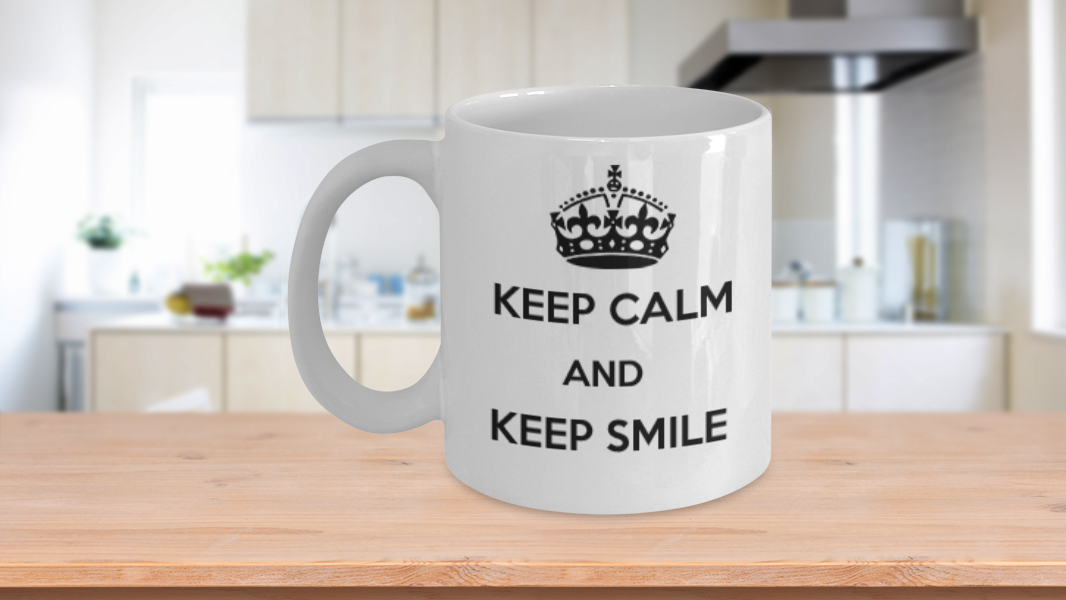 KEEP CALM AND KEEP SMILE