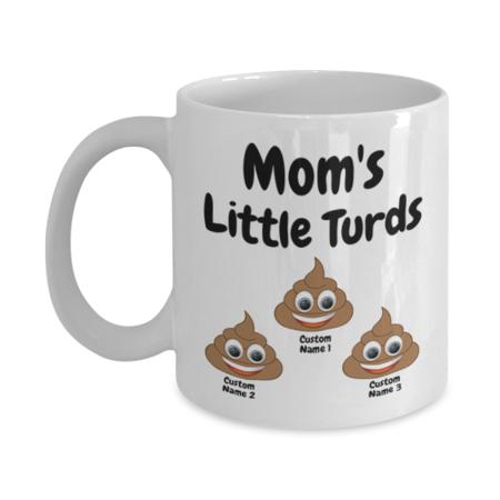 Moms little turds %283 mug%29